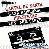 Cartel de Santa Casa Babilonia Presentan: Los Mixtapes