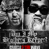 Am I My Brothers Keeper (Cradle 2 The Wave)